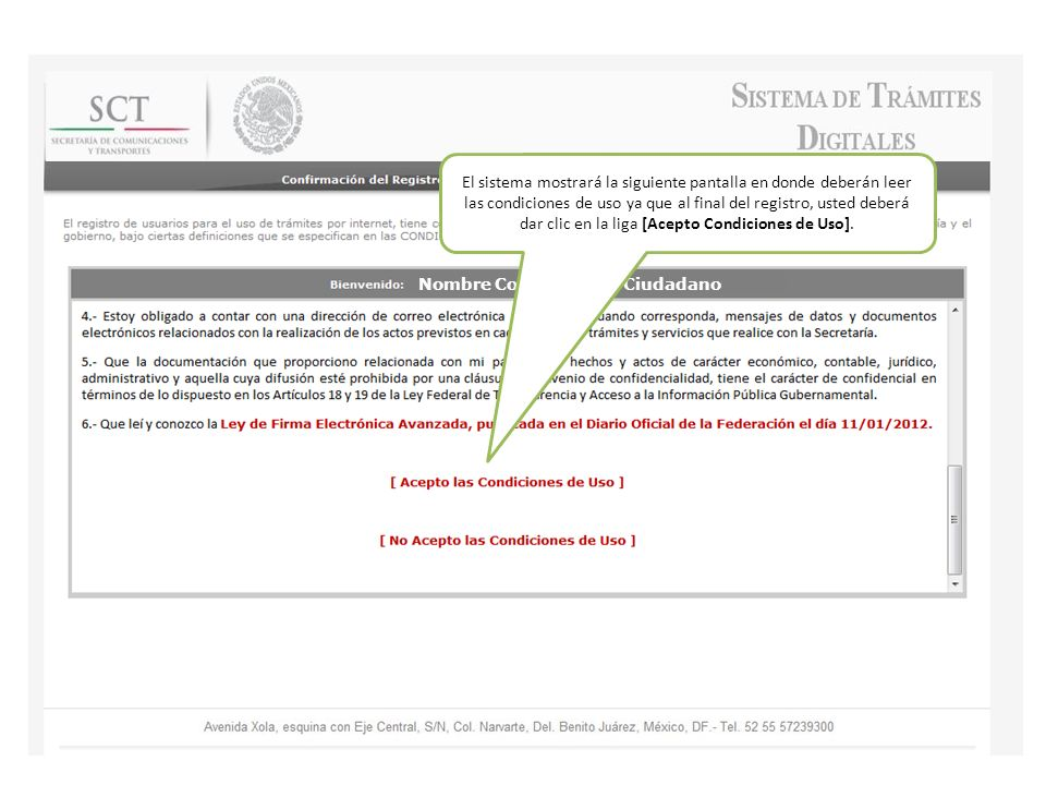 El sistema mostrará la siguiente pantalla en donde deberán leer las condiciones de uso ya que al final del registro, usted deberá dar clic en la liga [Acepto Condiciones de Uso].